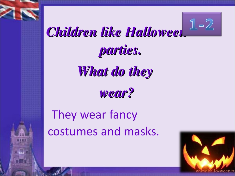 Children like Halloween parties. What do they wear?