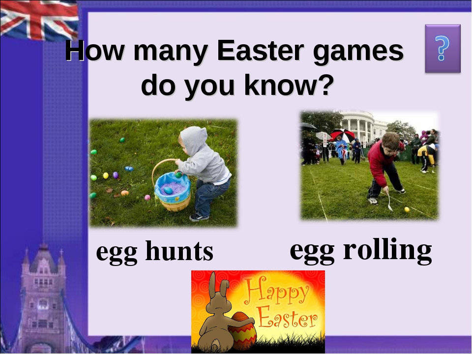 How many Easter games do you know? egg hunts egg rolling