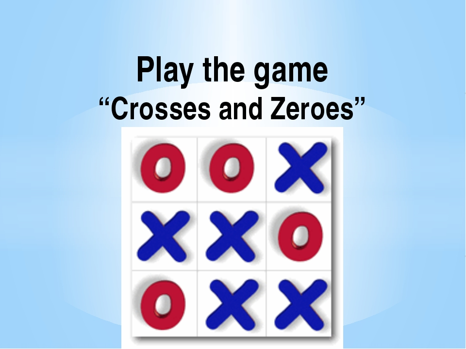 "Play the game ""Crosses and Zeroes"""