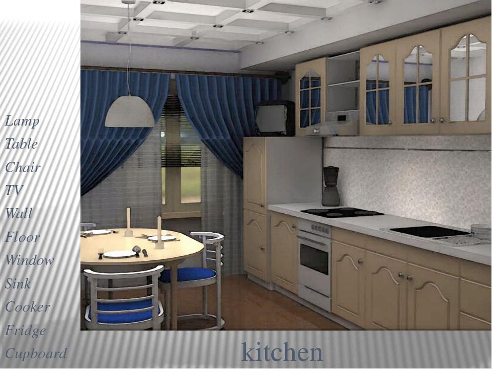 kitchen Lamp Table Chair TV Wall Floor Window Sink Cooker Fridge Cupboard