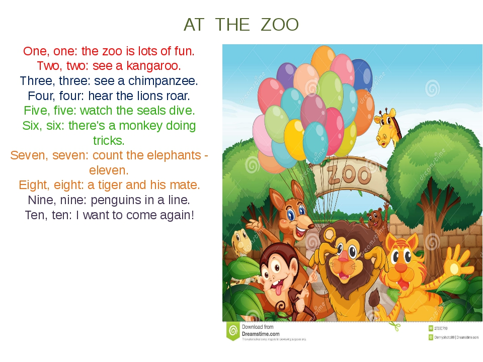 AT THE ZOO One, one: the zoo is lots of fun. Two, two: see a kangaroo. Three,...