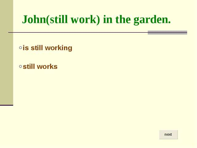 John(still work) in the garden.