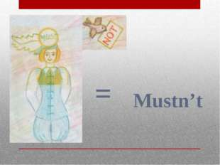 = Mustn't