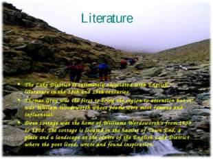 Literature The Lake District is intimately associated with English literature
