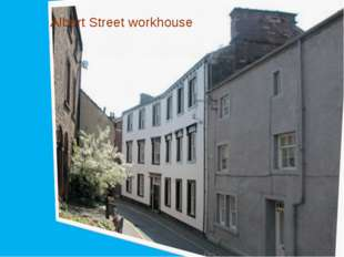 Albert Street workhouse