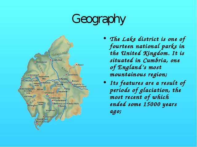 Geography The Lake district is one of fourteen national parks in the United K...