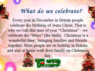 Every year in December in Britain people celebrate the birthday of Jesus Chri