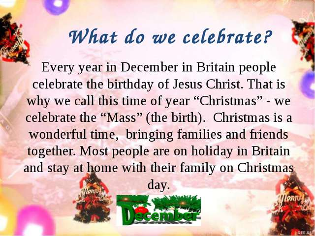 Every year in December in Britain people celebrate the birthday of Jesus Chri...