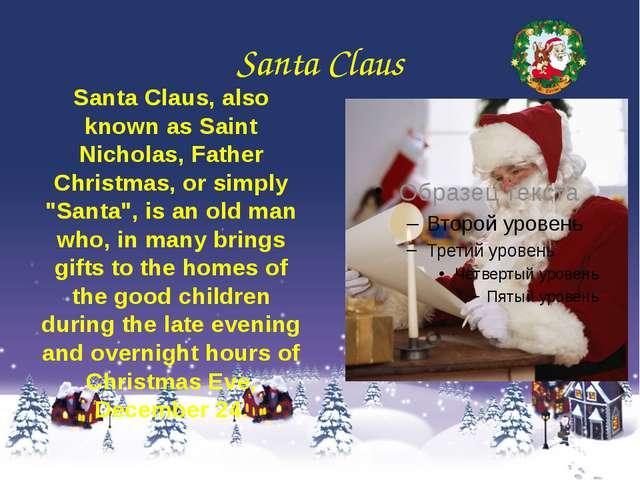 Santa Claus Santa Claus, also known as Saint Nicholas, Father Christmas, or s...