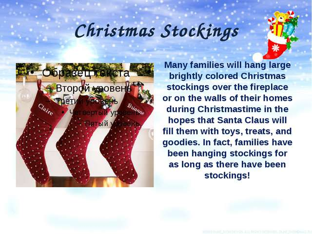 Christmas Stockings Many families will hang large brightly colored Christmas...