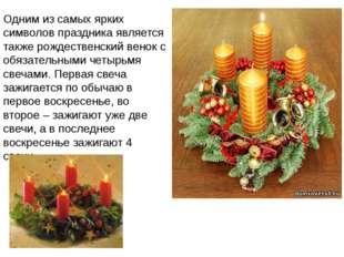 Одним из самых ярких символов праздника является также рождественский венок с