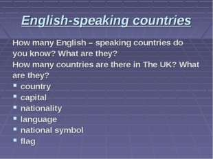 English-speaking countries How many English – speaking countries do you know?