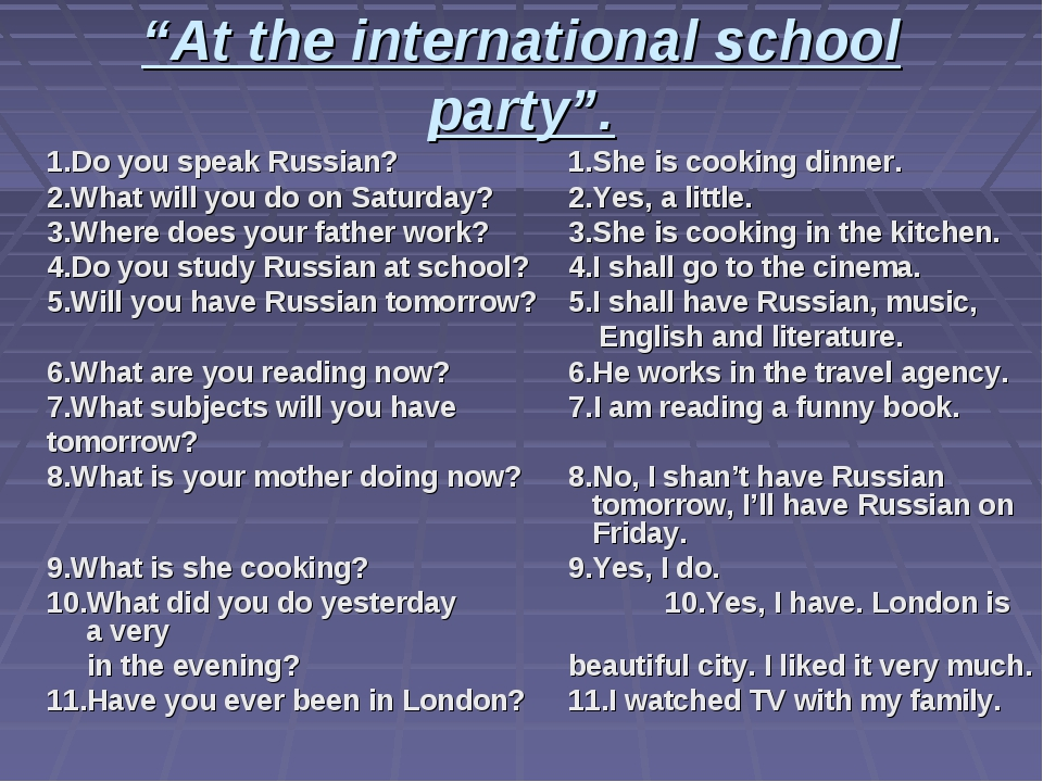 """At the international school party"". 1.Do you speak Russian?		1.She is cookin..."