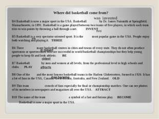 Where did basketball come from?    B4 Basketball is now a major sport in the