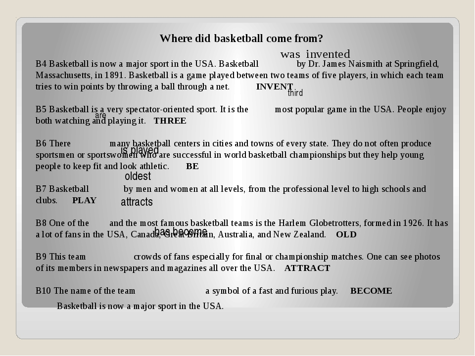 Where did basketball come from?    B4 Basketball is now a major sport in the...