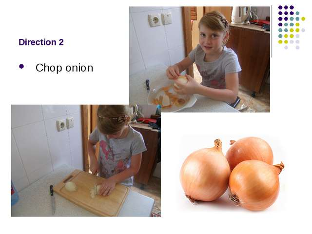 Direction 2 Chop onion