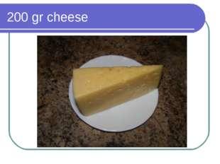 200 gr cheese