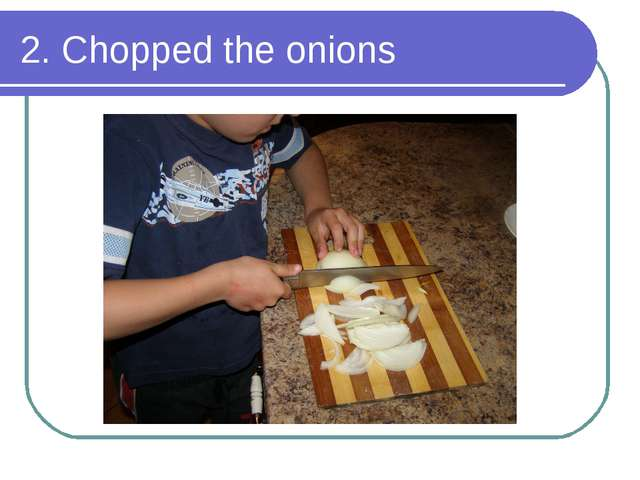 2. Chopped the onions