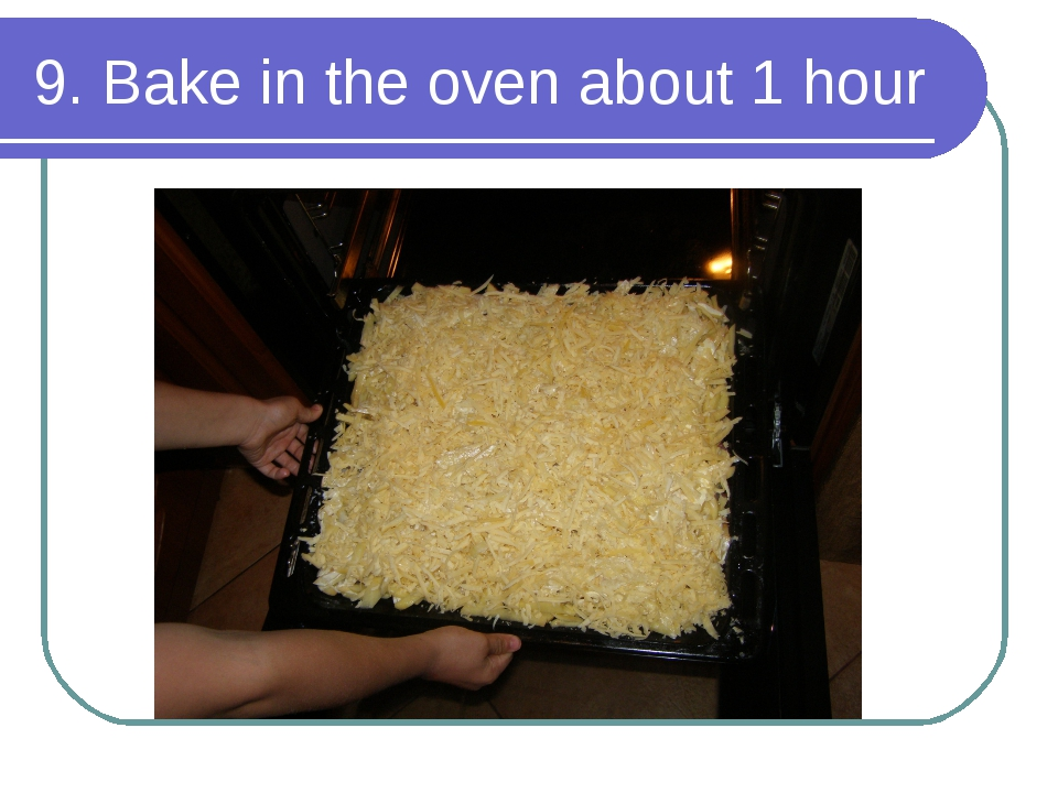 9. Bake in the oven about 1 hour