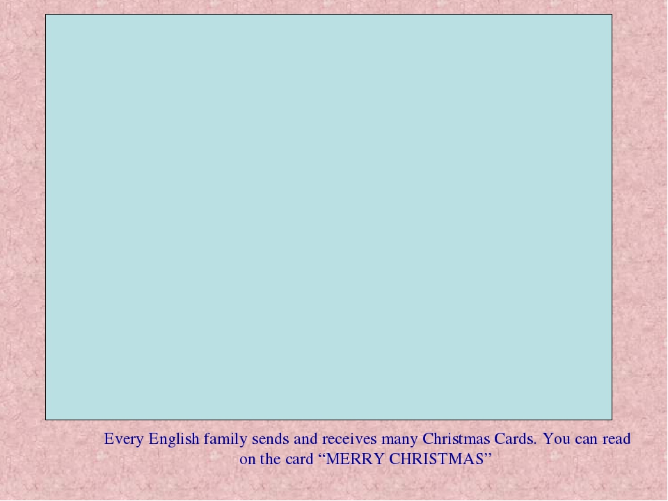Every English family sends and receives many Christmas Cards. You can read o...