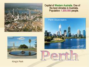 Capital of Western Australia. One of the best climates in Australia. Populati