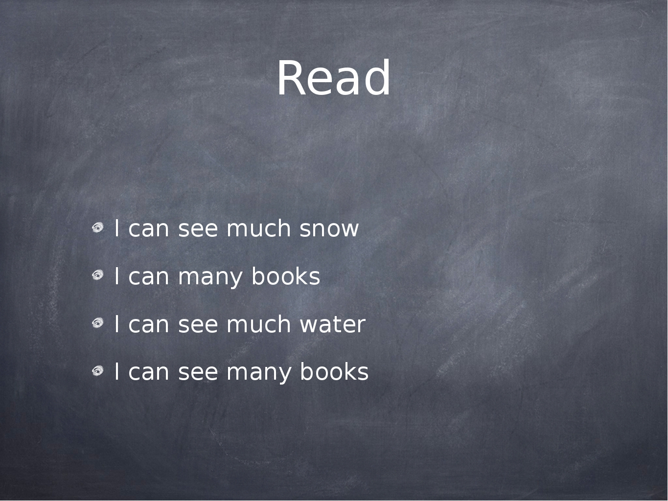 Read I can see much snow I can many books I can see much water I can see many...