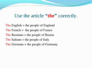 """Use the article """"the"""" correctly. The English = the people of England The Fren"""