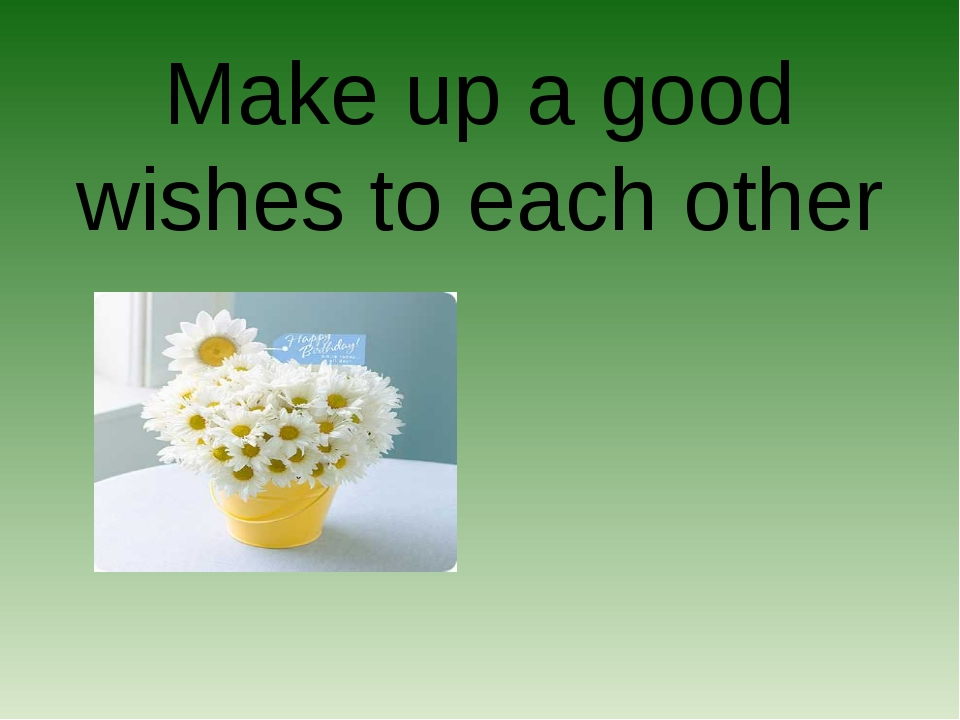 Make up a good wishes to each other