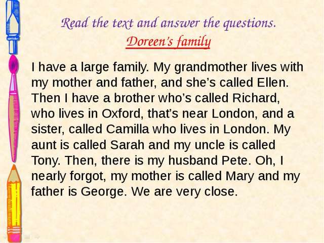 Read the text and answer the questions. Doreen's family I have a large family...