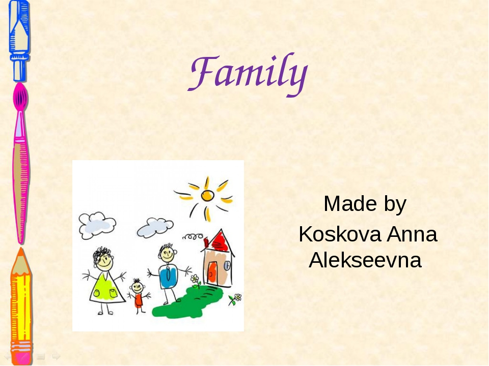 Family Made by Koskova Anna Alekseevna