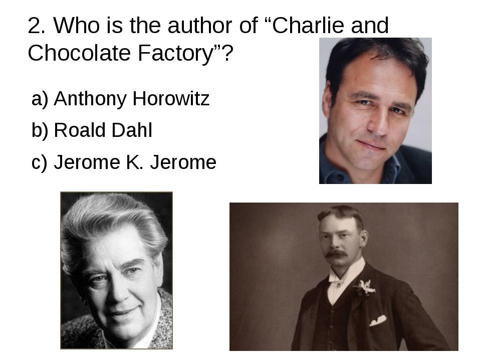 8. Who wrote Jane Eyre? Charlotte Brönte Anne Brönte Emily Brönte