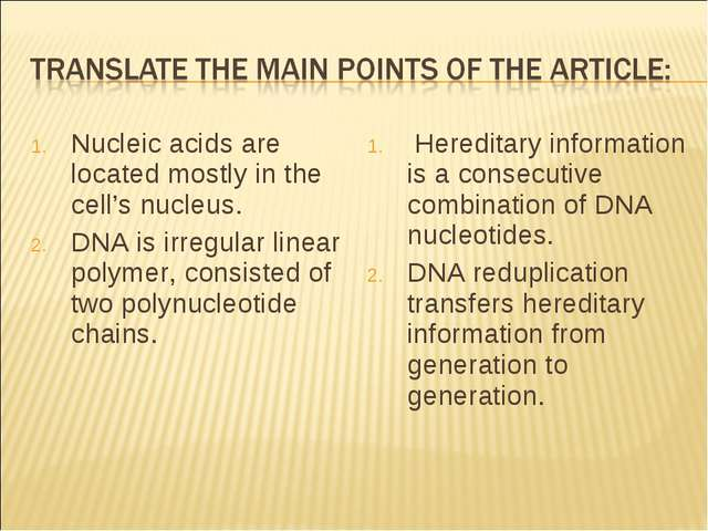 Nucleic acids are located mostly in the cell's nucleus. DNA is irregular line...