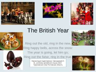 The British Year Ring out the old, ring in the new, Ring happy bells, across