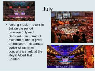 July The Proms. Among music – lovers in Britain the period between July and S