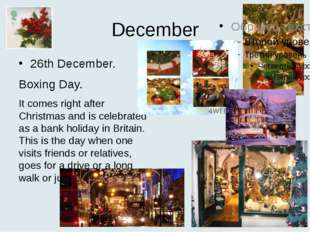 December 26th December. Boxing Day. It comes right after Christmas and is cel