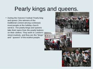 Pearly kings and queens. During the Harvest Festival Pearly king and queen (