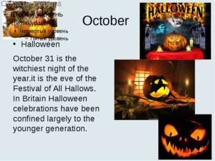 October Halloween October 31 is the witchiest night of the year.it is the eve