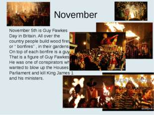 November November 5th is Guy Fawkes Day in Britain. All over the country peop