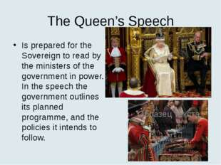 The Queen's Speech Is prepared for the Sovereign to read by the ministers of