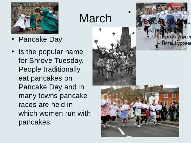 March Pancake Day Is the popular name for Shrove Tuesday. People traditionall...
