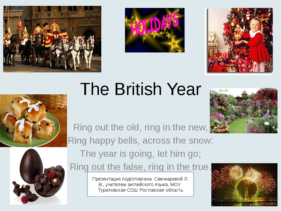 The British Year Ring out the old, ring in the new, Ring happy bells, across...