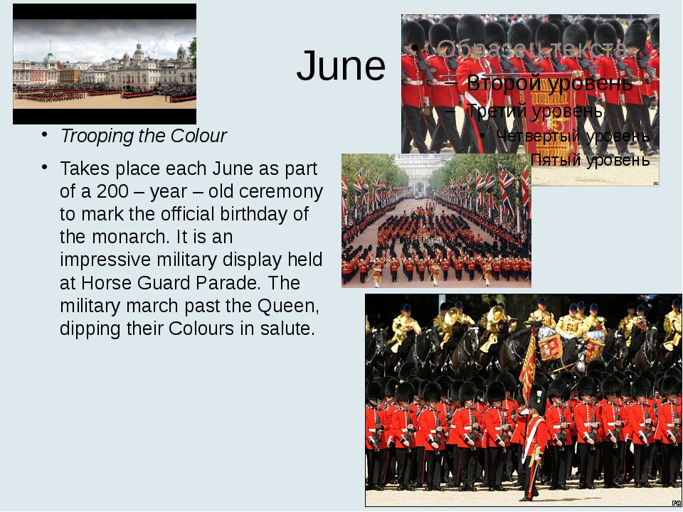June Trooping the Colour Takes place each June as part of a 200 – year – old...