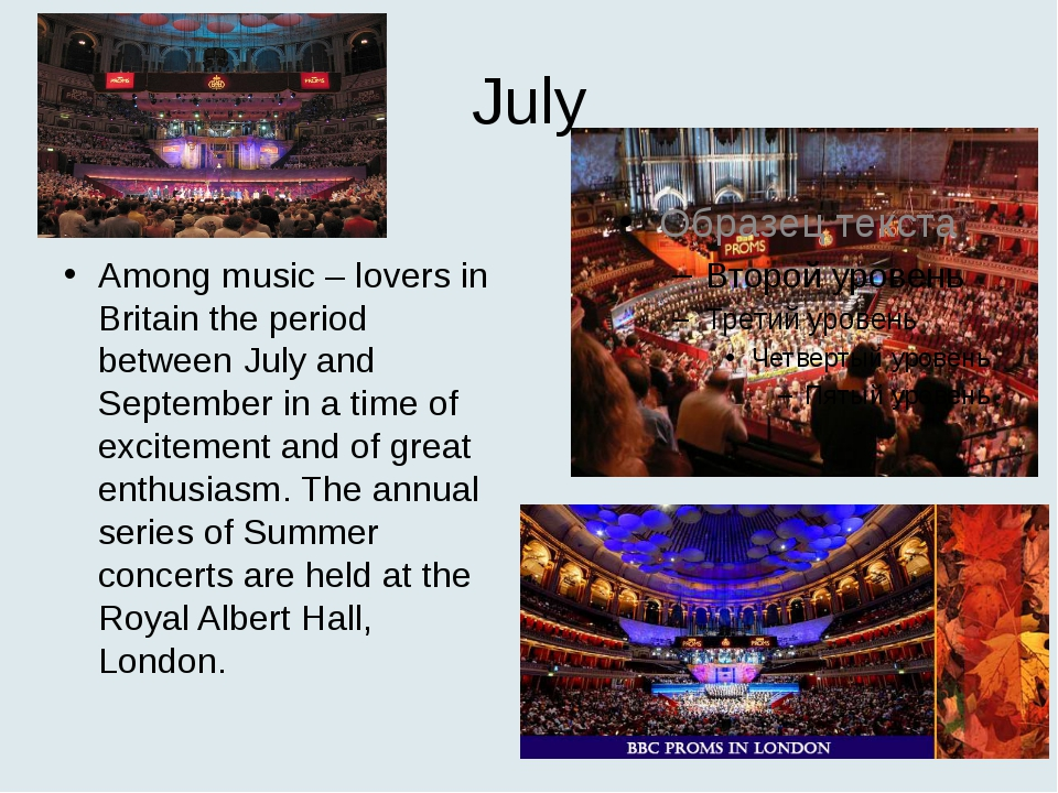 July The Proms. Among music – lovers in Britain the period between July and S...