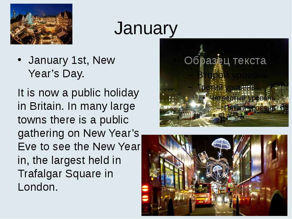 January January 1st, New Year's Day. It is now a public holiday in Britain. I...
