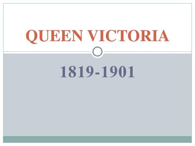 1819-1901 QUEEN VICTORIA