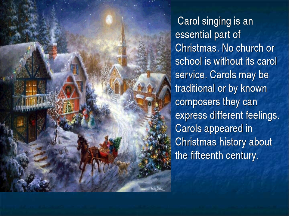 Carol singing is an essential part of Christmas. No church or school is with...