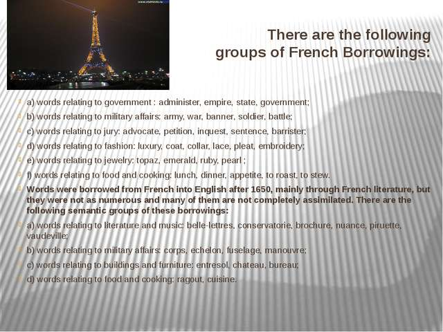 There are the following groups of French Borrowings: a) words relating to gov...