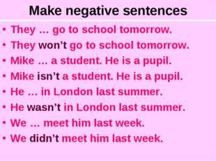 Make negative sentences They … go to school tomorrow. They won't go to school
