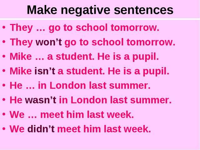 Make negative sentences They … go to school tomorrow. They won't go to school...