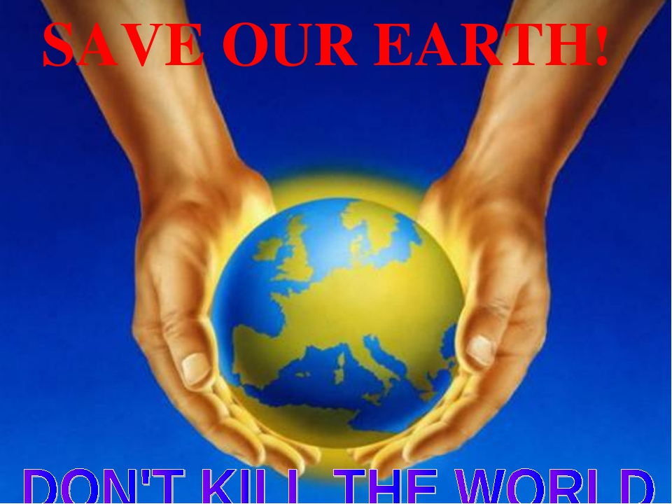 SAVE OUR EARTH!